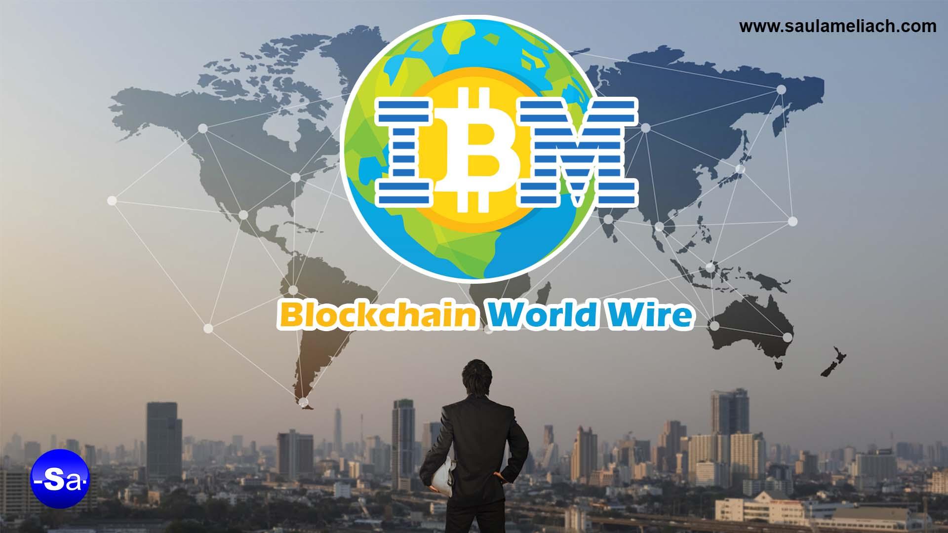 Criptominer - IBMBlockchain crea nueva red de pago Blockchain World Wire